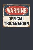 Warning Official Tricenarian