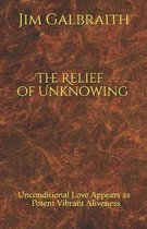 The Relief of Unknowing