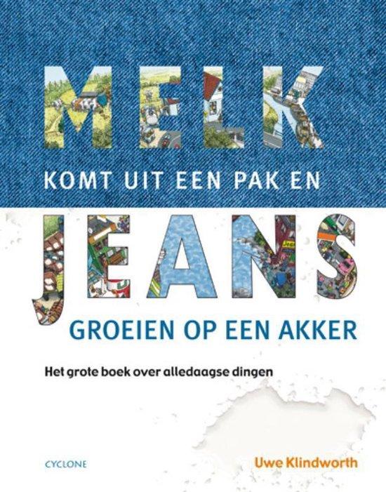 Melk Komt Uit Een Pak En Jeans Groeien Op Een Akker - Uwe Klindworth   Fthsonline.com