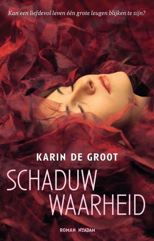 Schaduwwaarheid - Karin De Groot |
