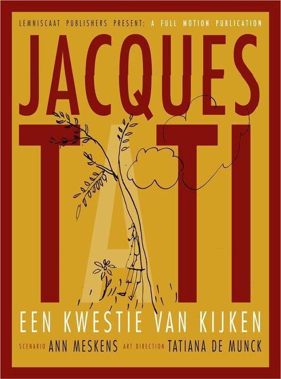 Jacques Tati. Een kwestie van kijken - Ann Meskens  