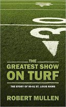 The Greatest Show on Turf