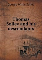 Thomas Solley and His Descendants