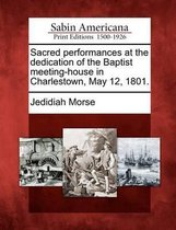 Sacred Performances at the Dedication of the Baptist Meeting-House in Charlestown, May 12, 1801.