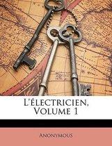 L'Electricien, Volume 1