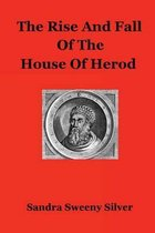 The Rise and Fall of the House of Herod