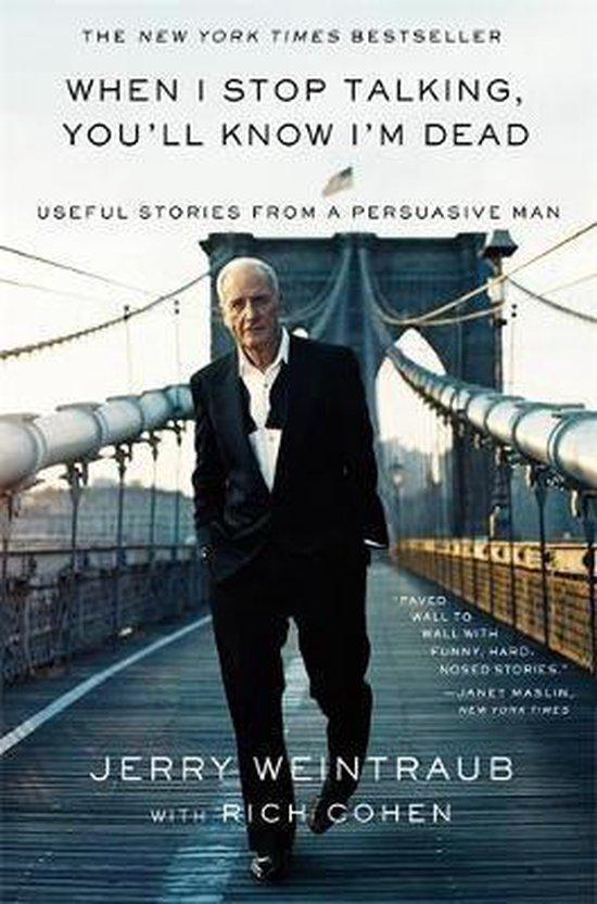 Boek cover When I Stop Talking, Youll Know Im Dead van Jerry Weintraub (Paperback)