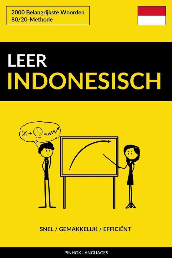 Leer Indonesisch: Snel / Gemakkelijk / Efficiënt: 2000 Belangrijkste Woorden - Pinhok Languages |
