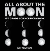 All About The Moon (Phases of the Moon) | 1st Grade Science Workbook