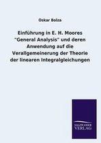 Einfuhrung in E. H. Moores General Analysis Und Deren Anwendung Auf Die Verallgemeinerung Der Theorie Der Linearen Integralgleichungen