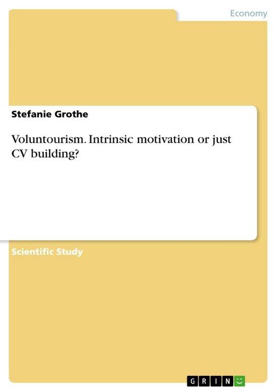 Voluntourism. Intrinsic motivation or just CV building?