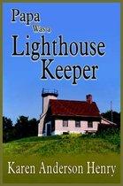 Papa Was a Lighthouse Keeper