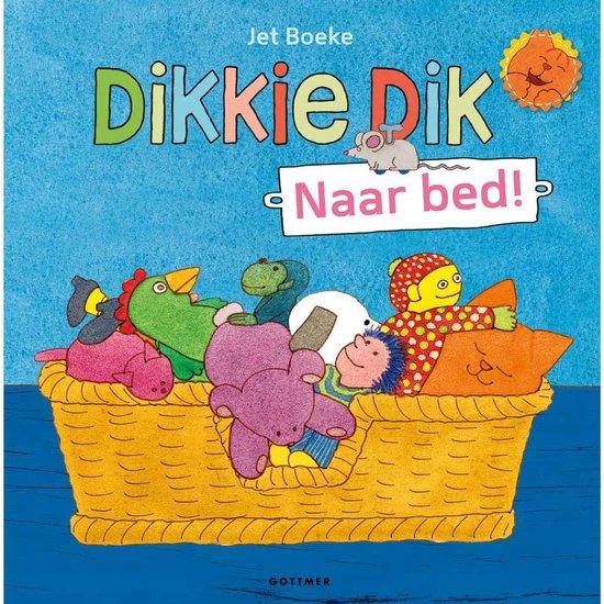 Boek cover Dikkie Dik - Naar bed van J Boeke