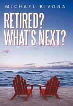 Retired? What's Next?