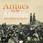 Armies for the Afterlife - Children's Military & War History Books