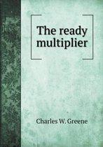 The Ready Multiplier