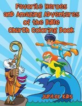 Favorite Heroes and Amazing Adventures of the Bible Church Coloring Book