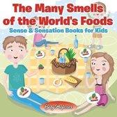 The Many Smells of the World's Foods Sense & Sensation Books for Kids