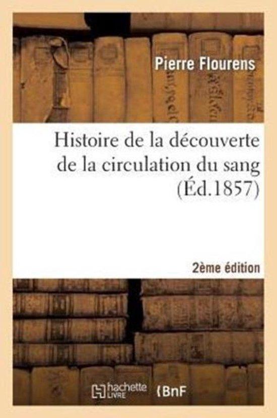 Histoire de la decouverte de la circulation du sang 2e edition