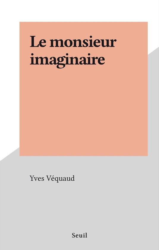 Le monsieur imaginaire