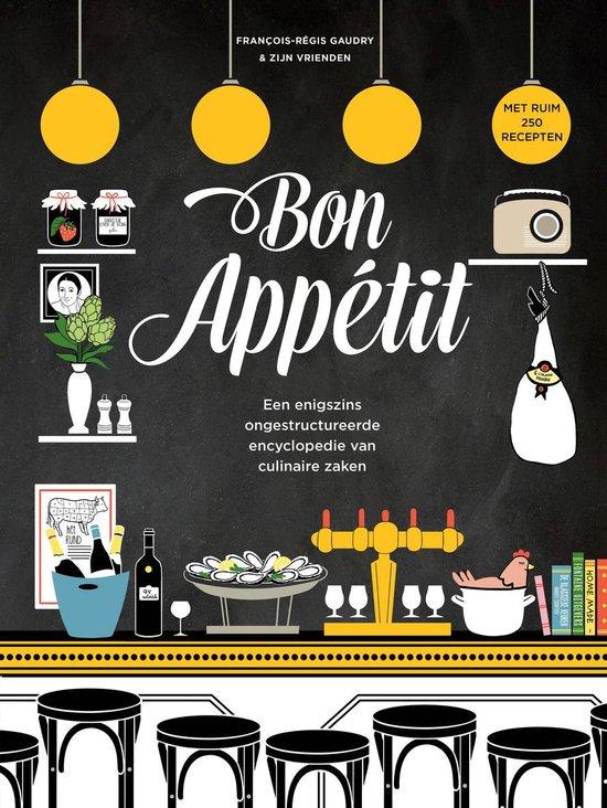 Bon appétit. Een enigszins ongestructureerde encyclopedie van culinaire zaken