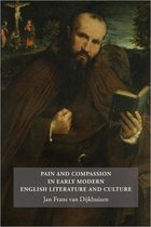Pain and Compassion in Early Modern English Literature and Culture