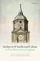 Architects and Intellectual Culture in Post-Restoration England