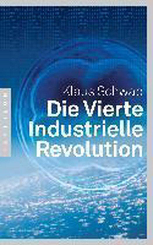 Boek cover Die Vierte Industrielle Revolution van Klaus Schwab (Paperback)