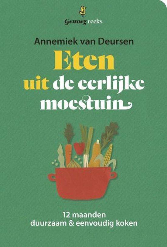 Eten uit de eerlijke moestuin - Annemiek van Deursen |