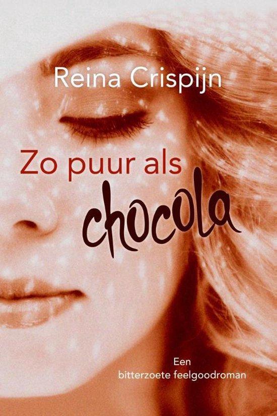 Zo puur als chocola - Reina Crispijn |