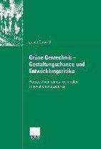 Grune Gentechnik - Gestaltungschance Und Entwicklungsrisiko