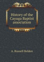 History of the Cayuga Baptist Association