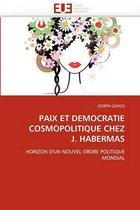 Paix Et Democratie Cosmopolitique Chez J. Habermas