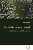 It's the Necronomy, Stupid