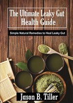 The Ultimate Leaky Gut Health Guide