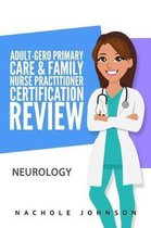 Adult-Gero Primary Care and Family Nurse Practitioner Certification Review: Neurology