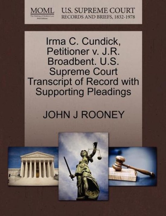 Irma C. Cundick, Petitioner V. J.R. Broadbent. U.S. Supreme Court Transcript of Record with Supporting Pleadings