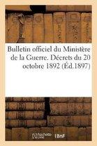 Bulletin Officiel Du Minist re de la Guerre. D crets Du 20 Octobre 1892