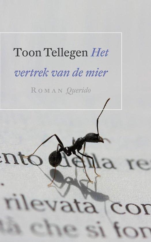 Boek cover Het vertrek van de mier van Toon Tellegen (Paperback)