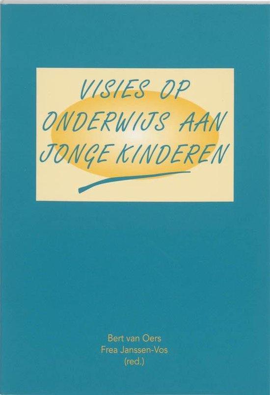 Visies op onderwijs aan jonge kinderen - van Oers |