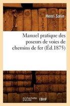 Manuel pratique des poseurs de voies de chemins de fer, (Ed.1875)