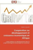 Coop�ration Au D�veloppement Et Croissance �conomique En Afrique