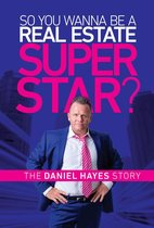 Omslag So you wanna be a Real Estate Super Star?