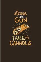Leave The Gun Take The Cannolis
