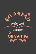 Go Ahead Ask Me About Drawing