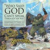 Who Said God Can'T Speak Through an Ass