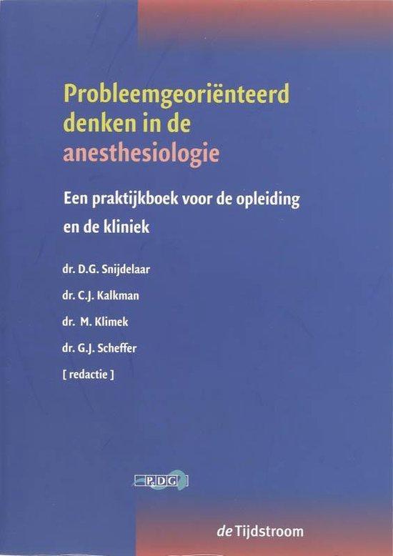 Probleemgeoriënteerd denken in de anesthesiologie / druk 1 - D.G. Snijdelaar  