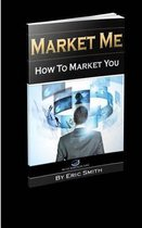 Market Me How to Market You