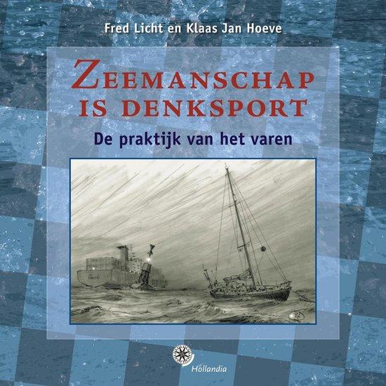 Hollandia zeilen en zeilinstructie - Zeemanschap is denksport - Fred Licht  