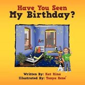 Have You Seen My Birthday?